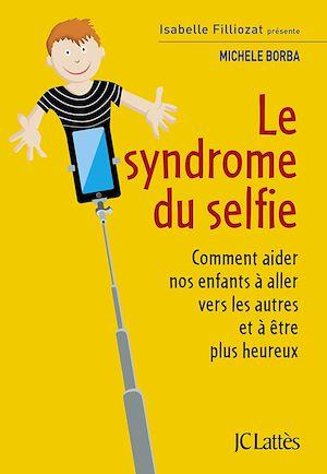 Téléchargez le livre :  Le syndrome du selfie