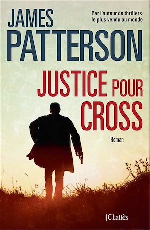Justice pour Cross | Patterson, James. Auteur