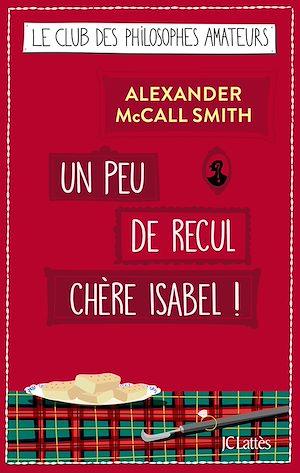 Un peu de recul chère Isabel ! | McCall Smith, Alexander. Auteur