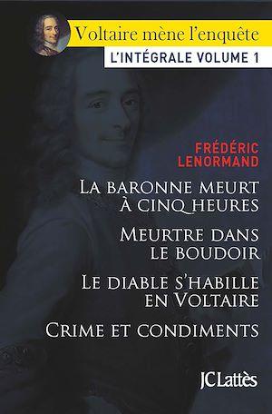 Voltaire mène l'enquête | Lenormand, Frédéric. Auteur