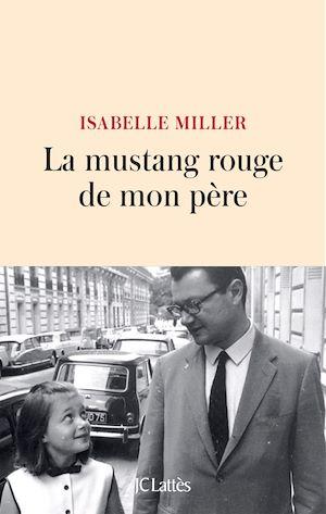 Téléchargez le livre :  La mustang rouge de mon père