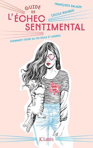 Téléchargez le livre :  Guide de l'échec sentimental