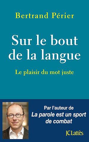 Téléchargez le livre :  Sur le bout de la langue