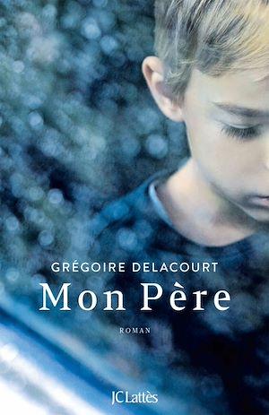 Mon Père | Delacourt, Grégoire. Auteur