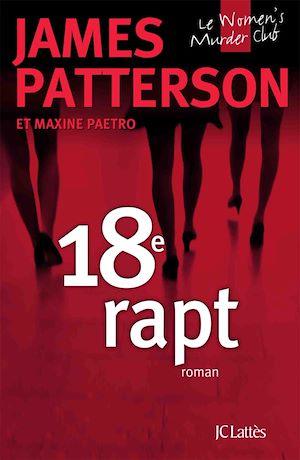 18e rapt | Patterson, James. Auteur