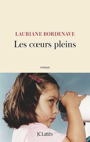 Les coeurs pleins   Bordenave, Lauriane. Auteur