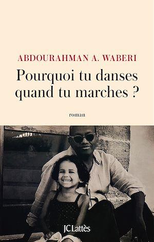 Téléchargez le livre :  Pourquoi tu danses quand tu marches ?