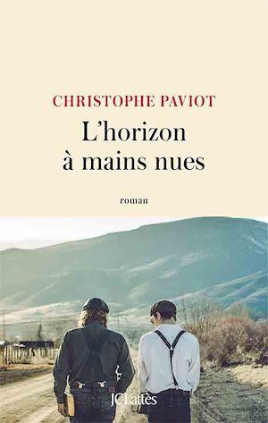 L'horizon à mains nues | PAVIOT, Christophe. Auteur
