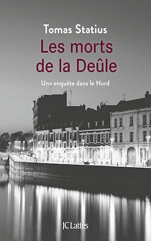 Téléchargez le livre :  Les morts de la Deûle