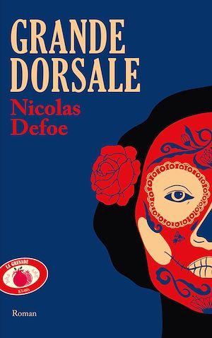 Grande dorsale | Defoe, Nicolas. Auteur