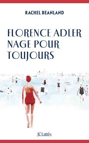 Téléchargez le livre :  Florence Adler nage pour toujours