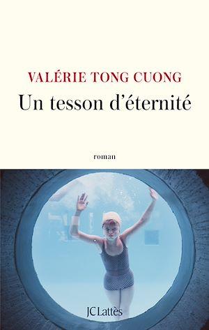 Un tesson d'éternité | Tong Cuong, Valérie. Auteur