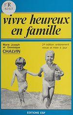 Télécharger le livre :  Vivre heureux en famille : analyse transactionnelle et vie familiale