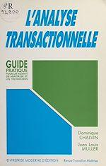 Télécharger le livre :  L'analyse transactionnelle : guide pratique pour les agents de maîtrise et les techniciens