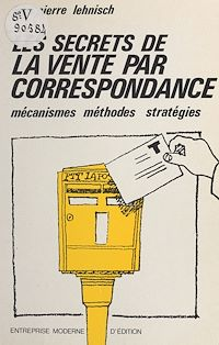 Télécharger le livre : Les secrets de la vente par correspondance : mécanismes, méthodes, stratégies
