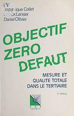 Télécharger le livre :  Objectif zéro défaut : mesure et qualité totale dans le tertiaire