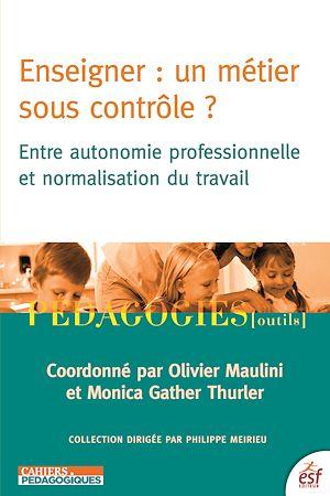 Téléchargez le livre :  Enseigner, un métier sous contrôle ?