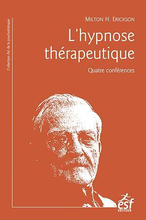 Téléchargez le livre :  L'Hypnose thérapeutique