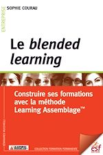 Télécharger le livre :  Le blended learning : Construire ses formations avec la méthode Learning Assemblage