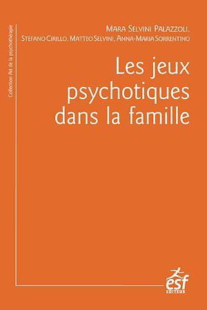 Téléchargez le livre :  Les Jeux psychotiques dans la famille