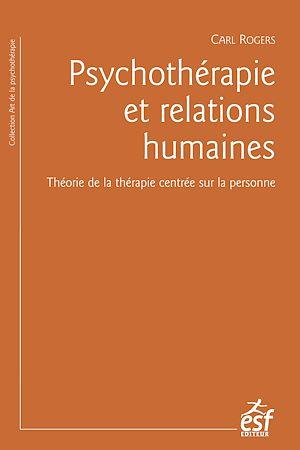 Téléchargez le livre :  Psychothérapie et relations humaines