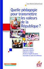 Télécharger cet ebook : Quelle pédagogie pour transmettre les valeurs de la République ?