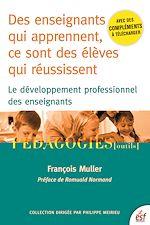 Télécharger cet ebook : Des enseignants qui apprennent, ce sont des élèves qui réussissent. Le développement professionnel des enseignants