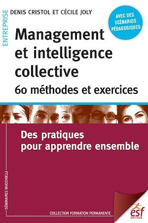 Téléchargez le livre :  Management et intelligencecollective 60 méthodes et exercices