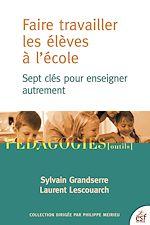 Télécharger le livre :  Faire travailler les élèves à l'école