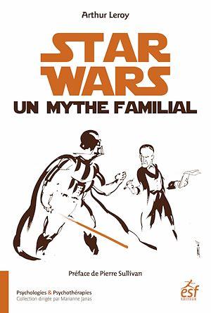 Téléchargez le livre :  Star Wars, un mythe familial