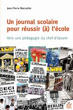 Télécharger le livre :  Un journal scolaire pour réussir (à) l'école