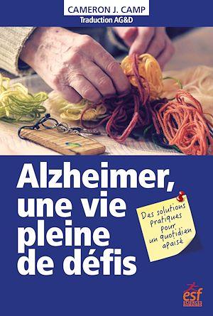 Téléchargez le livre :  Alzheimer, une vie pleine de défis