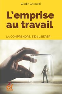 Téléchargez le livre :  L'emprise au travail
