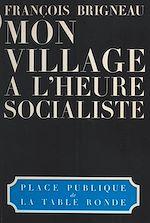 Télécharger le livre :  Mon village à l'heure socialiste
