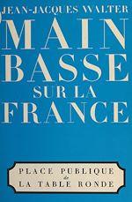 Télécharger le livre :  Main basse sur la France