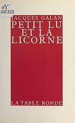 Télécharger le livre :  Petit Lu et la licorne