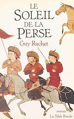 Télécharger le livre :  Le soleil de la Perse