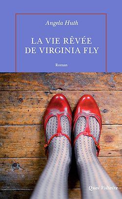 Téléchargez le livre numérique:  La vie rêvée de Virginia Fly