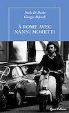 Téléchargez le livre numérique:  À Rome avec Nanni Moretti