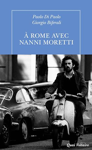Téléchargez le livre :  À Rome avec Nanni Moretti