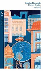 Télécharger le livre :  Champs-Élysées. Une histoire