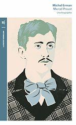 Télécharger le livre :  Marcel Proust. Une biographie