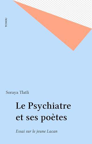 Téléchargez le livre :  Le Psychiatre et ses poètes