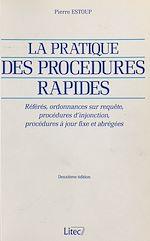 Télécharger cet ebook : La pratique des procédures rapides : référés, ordonnances sur requête, procédures d'injonction, procédures à jour fixe et abrégées
