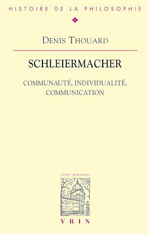 Téléchargez le livre :  Schleiermacher. Communauté, individualité, communication
