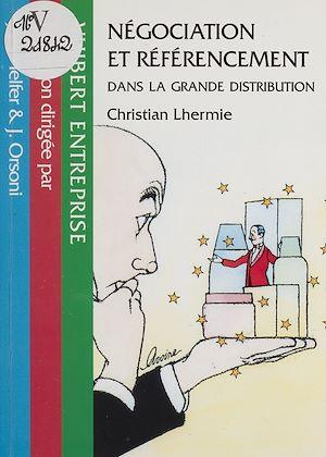 Téléchargez le livre :  Négociation et référencement dans la grande distribution