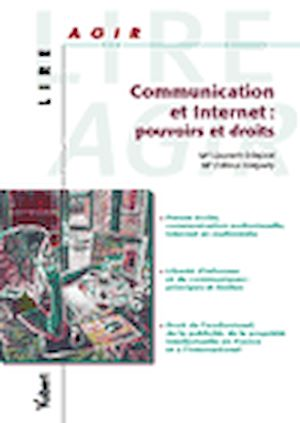 Téléchargez le livre :  Communication et Internet : pouvoirs et droits
