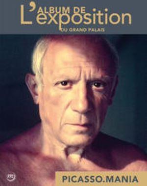 Téléchargez le livre :  Picasso.mania - L'album de l'exposition