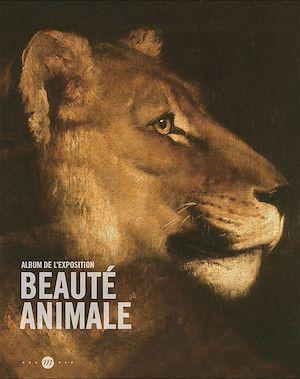 Téléchargez le livre :  Beauté animale : L'album de l'exposition