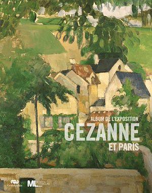 Téléchargez le livre :  Cézanne et Paris : L'album de l'exposition du musée du Luxembourg